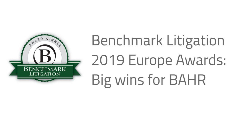Benchmark Litigation 2019 Europe Awards: Big wins for BAHR